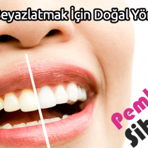 Dişleri Beyazlatmak İçin Doğal Yöntemler