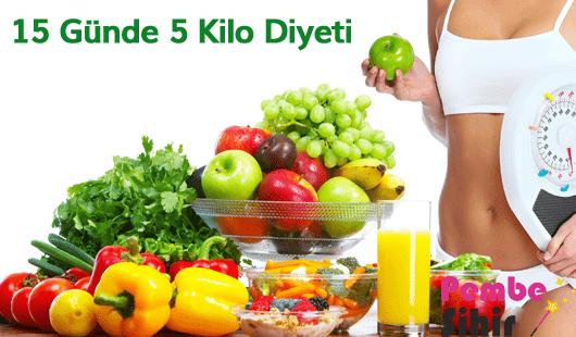 15 Günde 5 Kilo Diyeti ile Sağlıklı Zayıflama Yöntemi