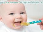 Bebeğiniz İçin Besleyici ve Faydalı Kahvaltı Tarifleri