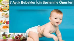7 Aylık Bebekler İçin Beslenme Önerileri