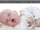Bebeklerde Kuru Öksürük Nedenleri ve Doğal Tedavi Yöntemleri