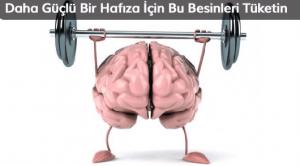 Daha Güçlü Bir Hafıza İçin Bu Besinleri Tüketin